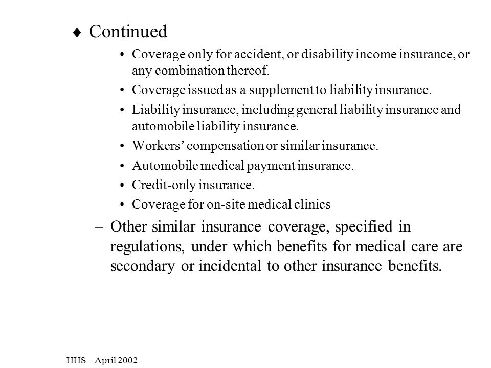 Continued Coverage only for accident, or disability income insurance, or any combination thereof.