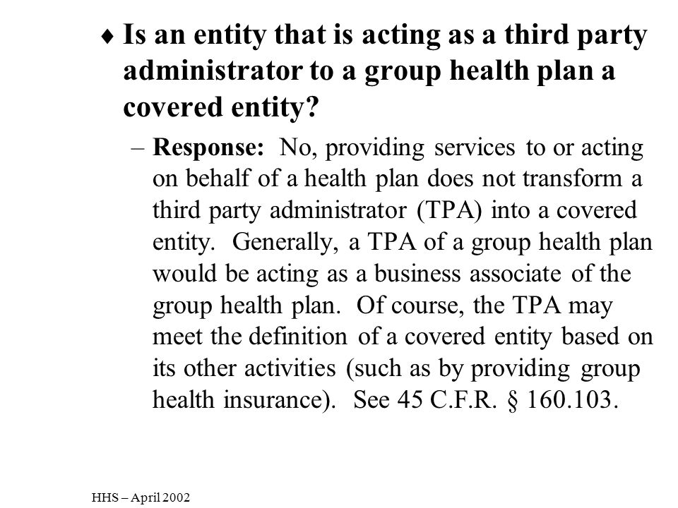 Is an entity that is acting as a third party administrator to a group health plan a covered entity