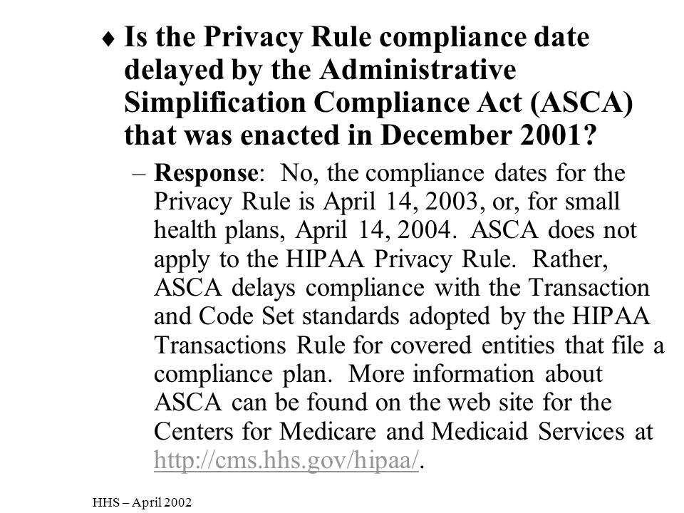 Is the Privacy Rule compliance date delayed by the Administrative Simplification Compliance Act (ASCA) that was enacted in December 2001