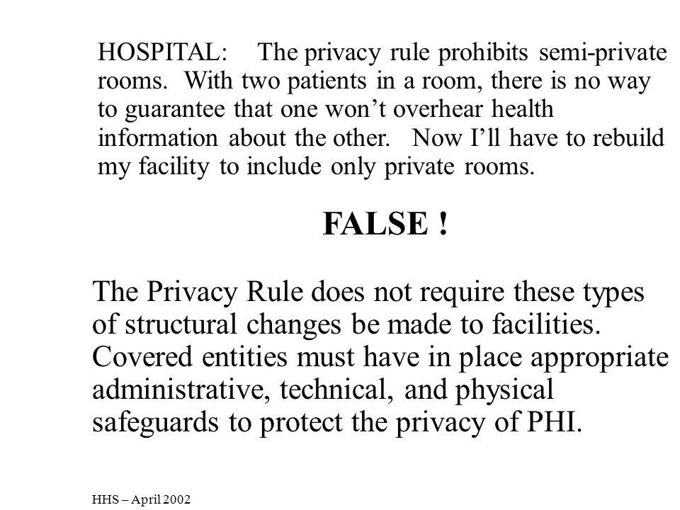 HOSPITAL: The privacy rule prohibits semi-private rooms