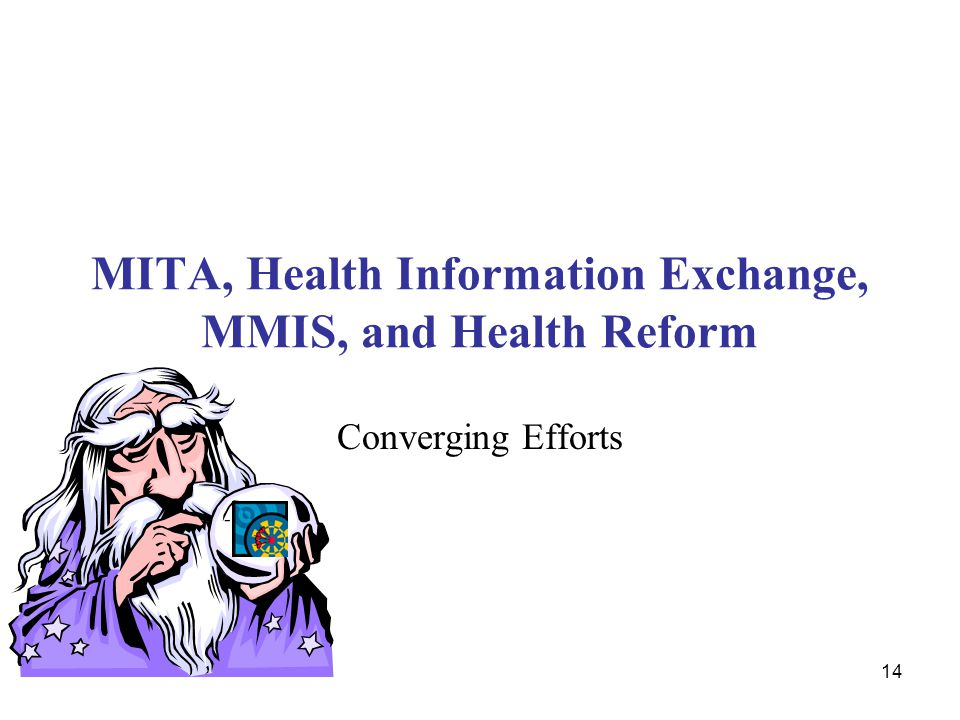 MITA, Health Information Exchange, MMIS, and Health Reform