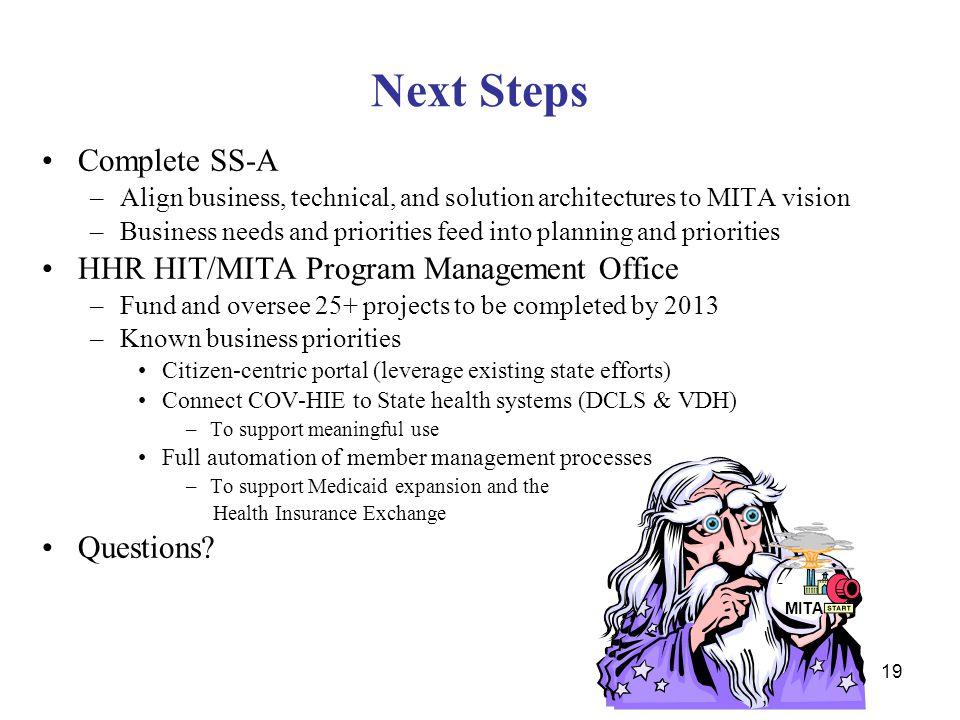 Next Steps Complete SS-A HHR HIT/MITA Program Management Office