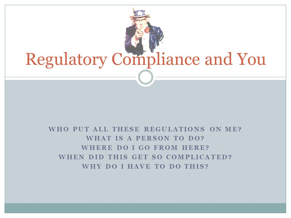 Regulatory Compliance and You
