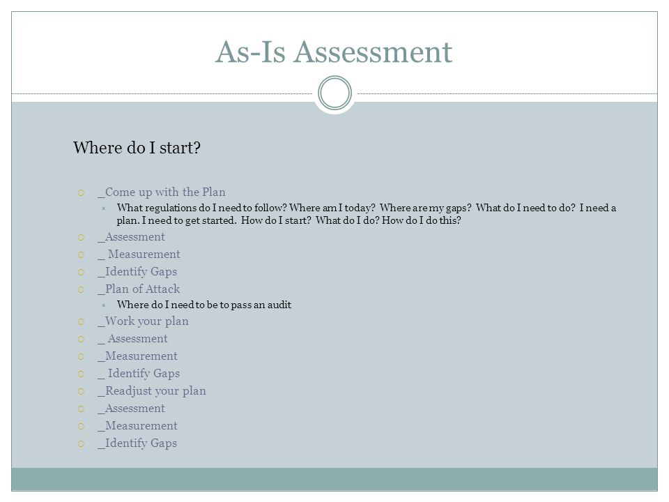 As-Is Assessment Where do I start _Come up with the Plan _Assessment