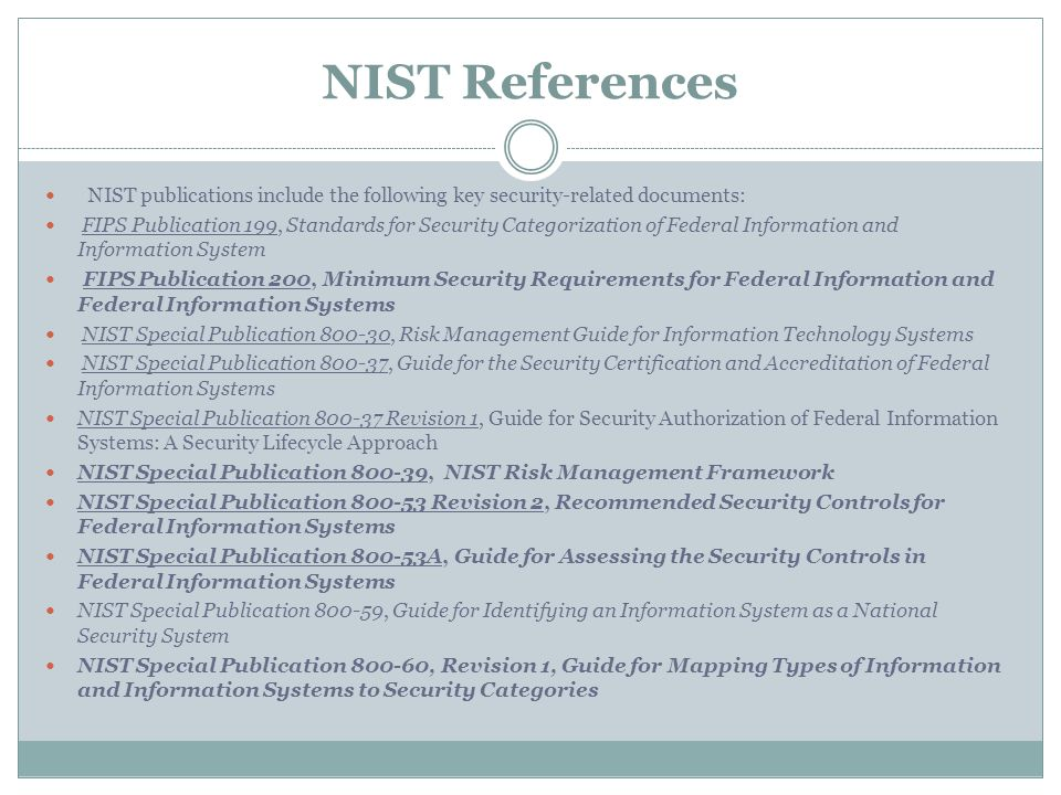 NIST References NIST publications include the following key security-related documents: