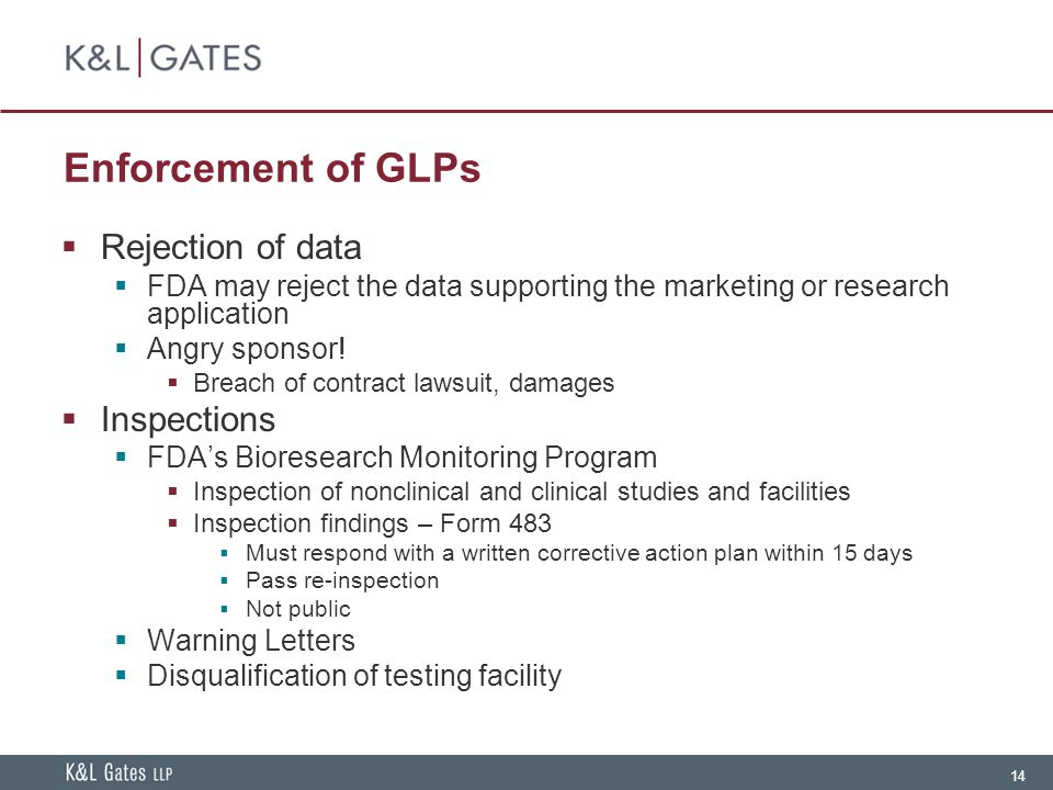 Enforcement of GLPs Rejection of data Inspections