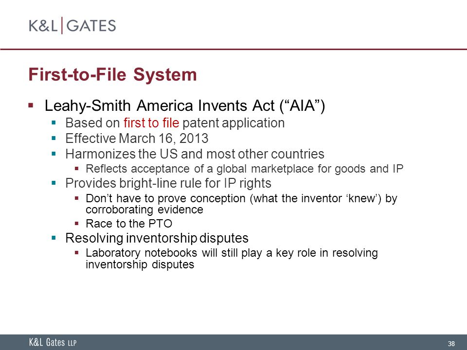 First-to-File System Leahy-Smith America Invents Act ( AIA )