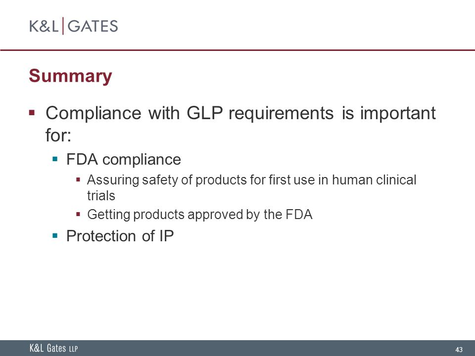 Compliance with GLP requirements is important for: