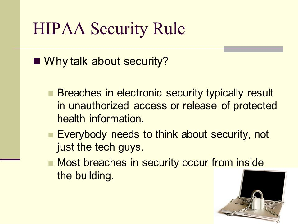 HIPAA Security Rule Why talk about security