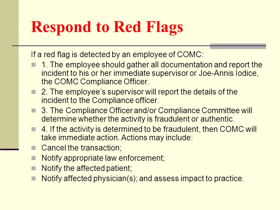 Respond to Red Flags If a red flag is detected by an employee of COMC: