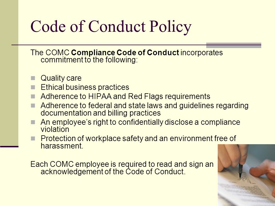 Code of Conduct Policy The COMC Compliance Code of Conduct incorporates commitment to the following:
