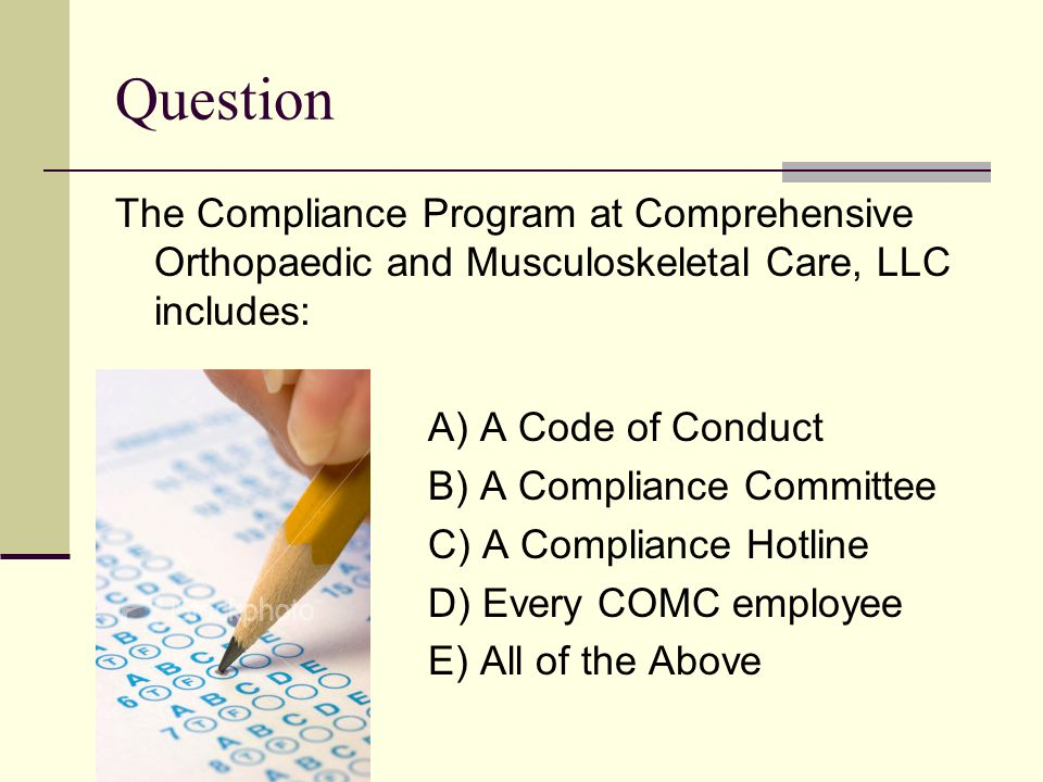 Question The Compliance Program at Comprehensive Orthopaedic and Musculoskeletal Care, LLC includes: