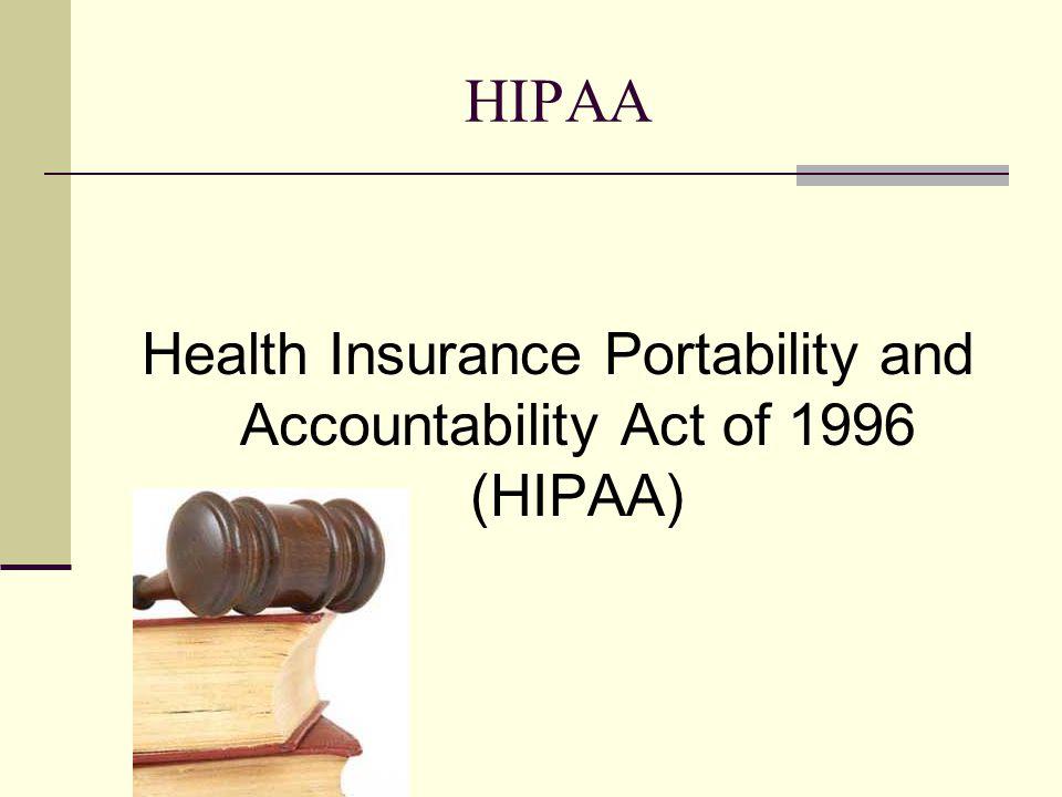 Health Insurance Portability and Accountability Act of 1996 (HIPAA)