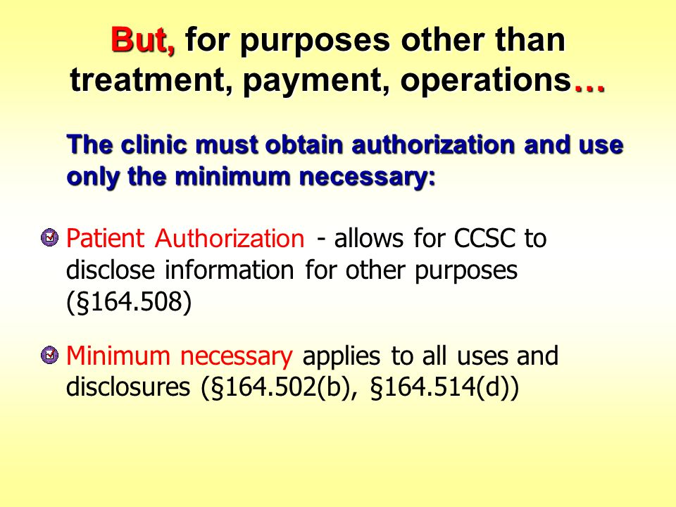 But, for purposes other than treatment, payment, operations…