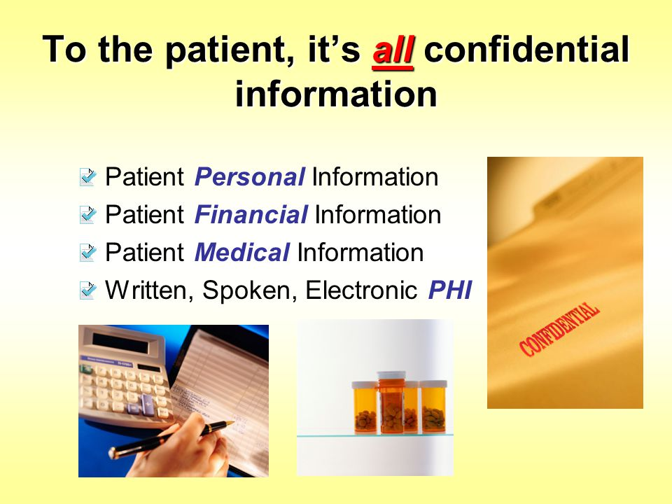 To the patient, it's all confidential information