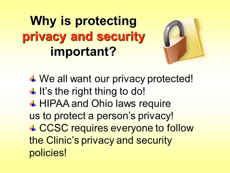 Why is protecting privacy and security important