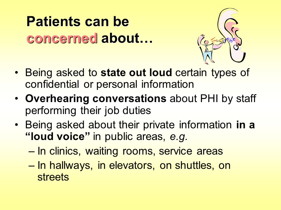Patients can be concerned about…