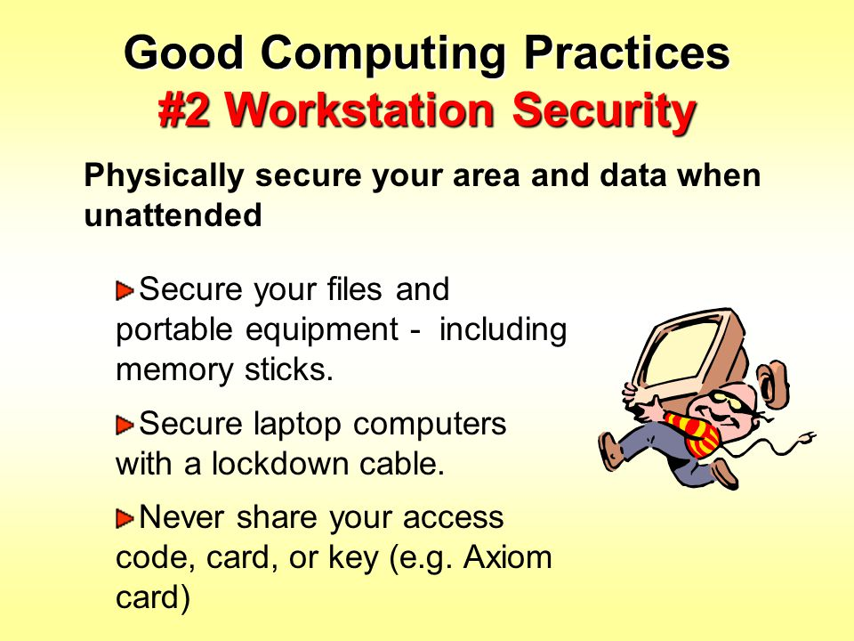 Good Computing Practices #2 Workstation Security