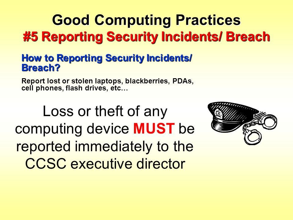 Good Computing Practices #5 Reporting Security Incidents/ Breach