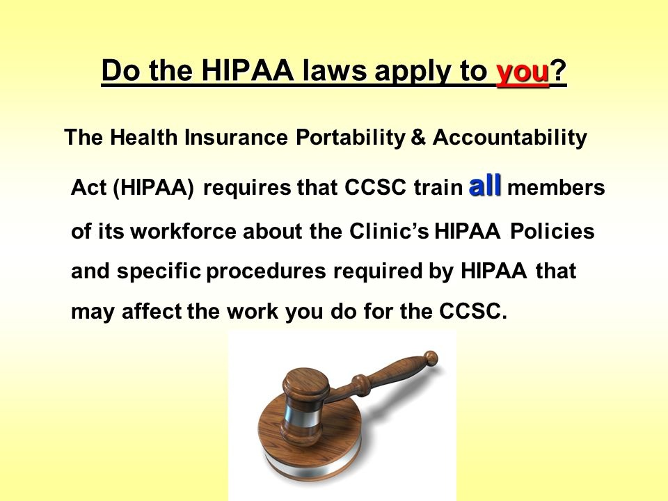 Do the HIPAA laws apply to you
