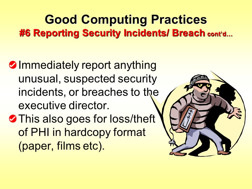 Good Computing Practices #6 Reporting Security Incidents/ Breach cont'd…