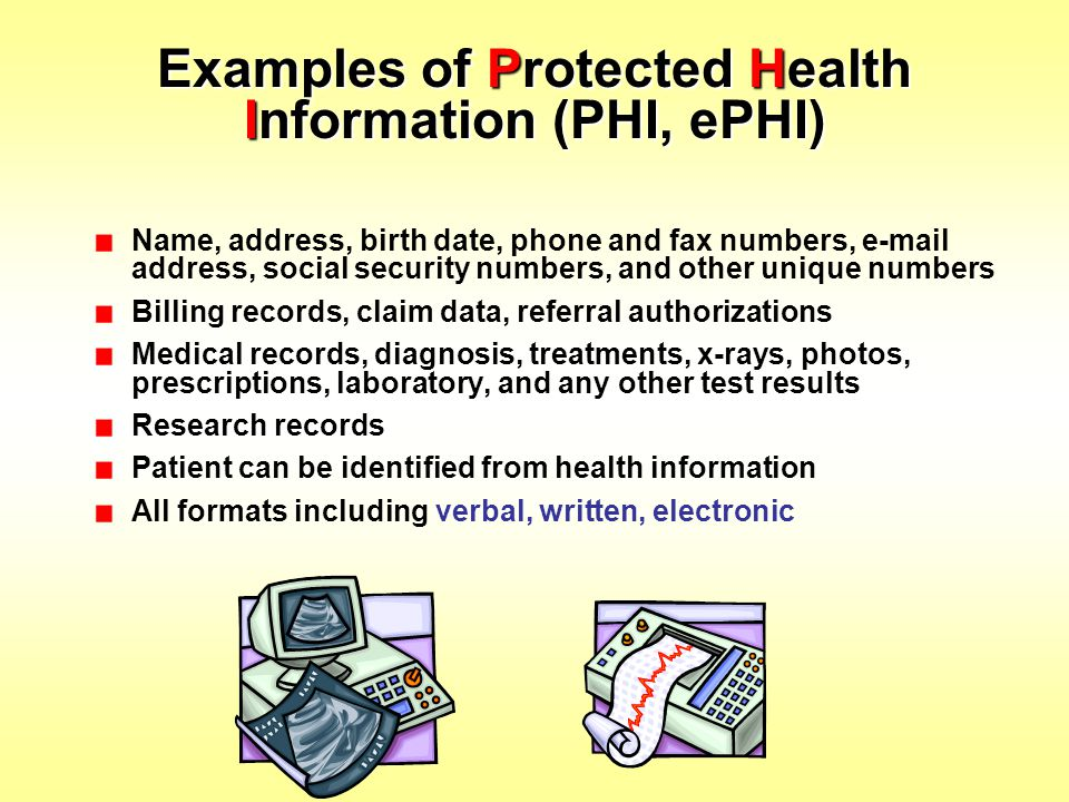 Examples of Protected Health Information (PHI, ePHI)