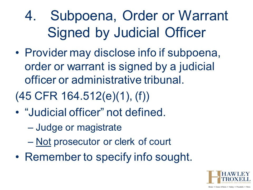 4. Subpoena, Order or Warrant Signed by Judicial Officer