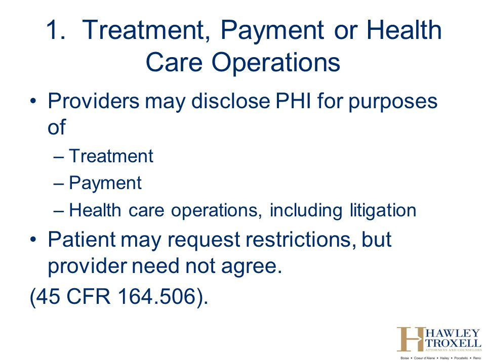 1. Treatment, Payment or Health Care Operations