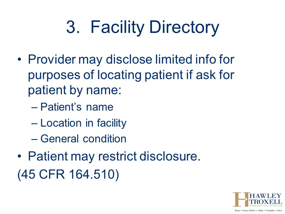 3. Facility Directory Provider may disclose limited info for purposes of locating patient if ask for patient by name: