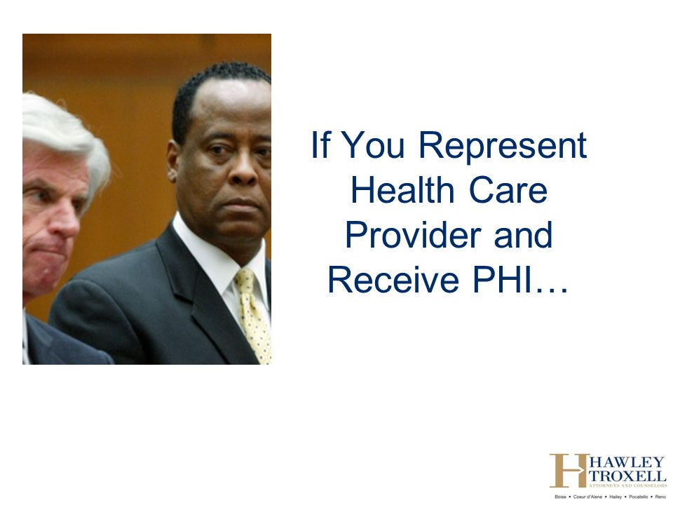 If You Represent Health Care Provider and Receive PHI…