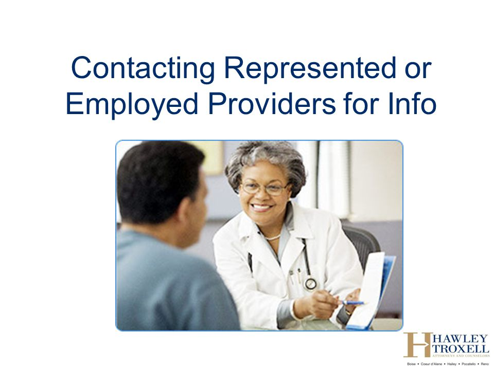 Contacting Represented or Employed Providers for Info