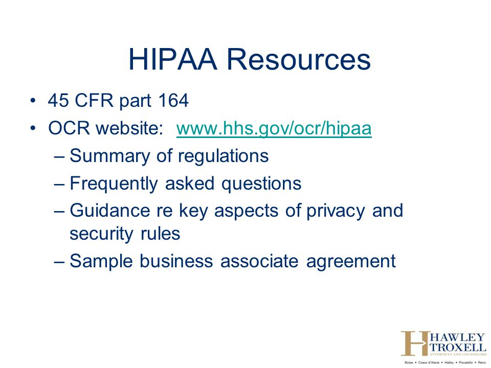 HIPAA Resources 45 CFR part 164 OCR website: www.hhs.gov/ocr/hipaa