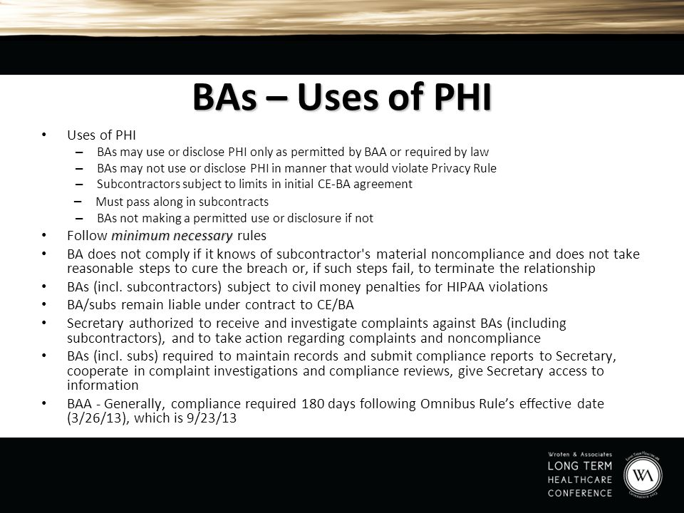 BAs – Uses of PHI Uses of PHI – Must pass along in subcontracts
