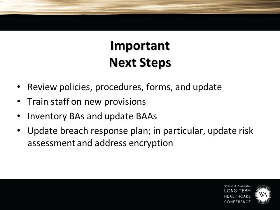 Important Next Steps Review policies, procedures, forms, and update