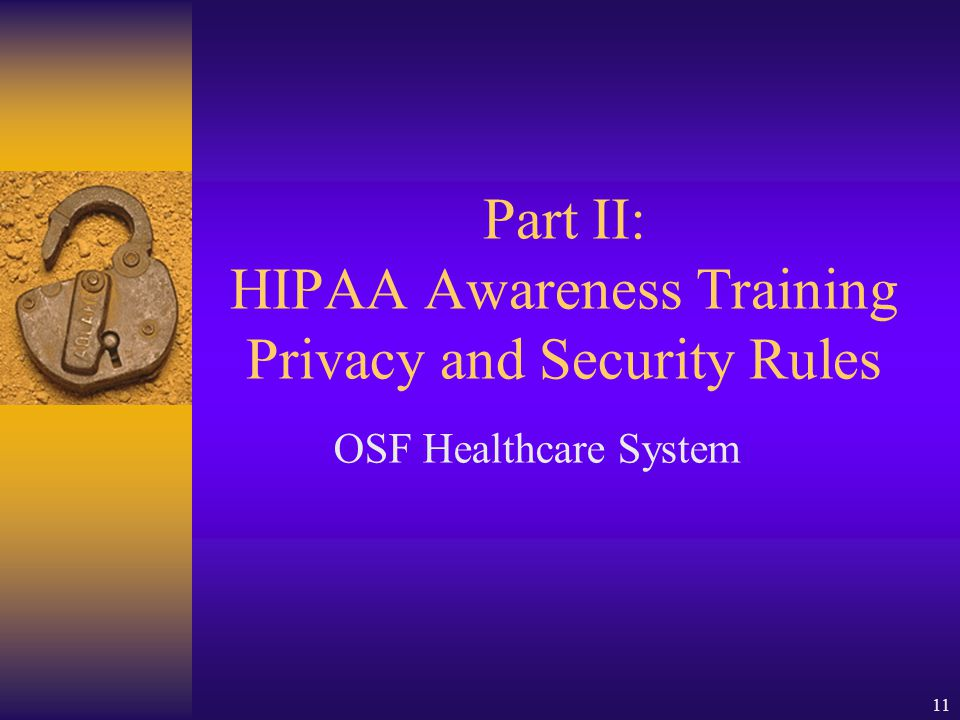 Part II: HIPAA Awareness Training Privacy and Security Rules