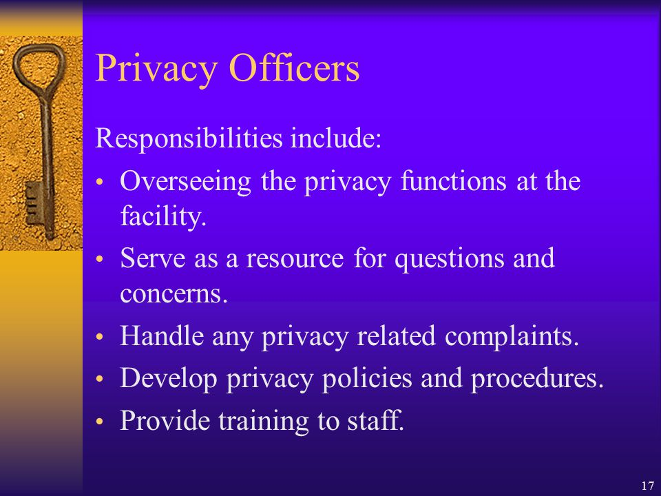 Privacy Officers Responsibilities include: