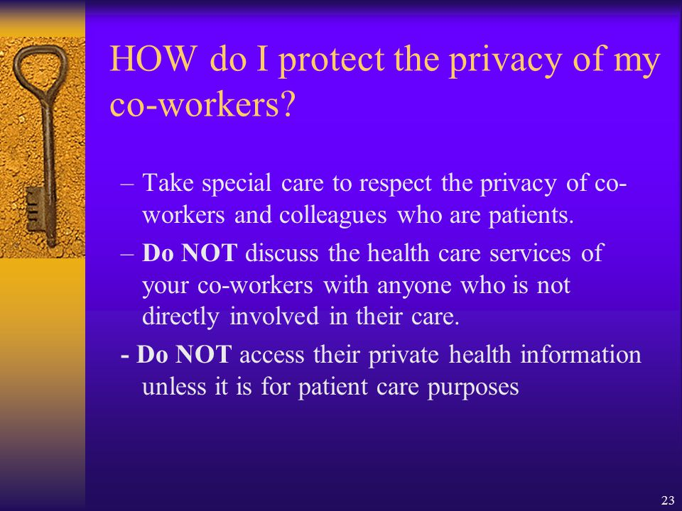 HOW do I protect the privacy of my co-workers