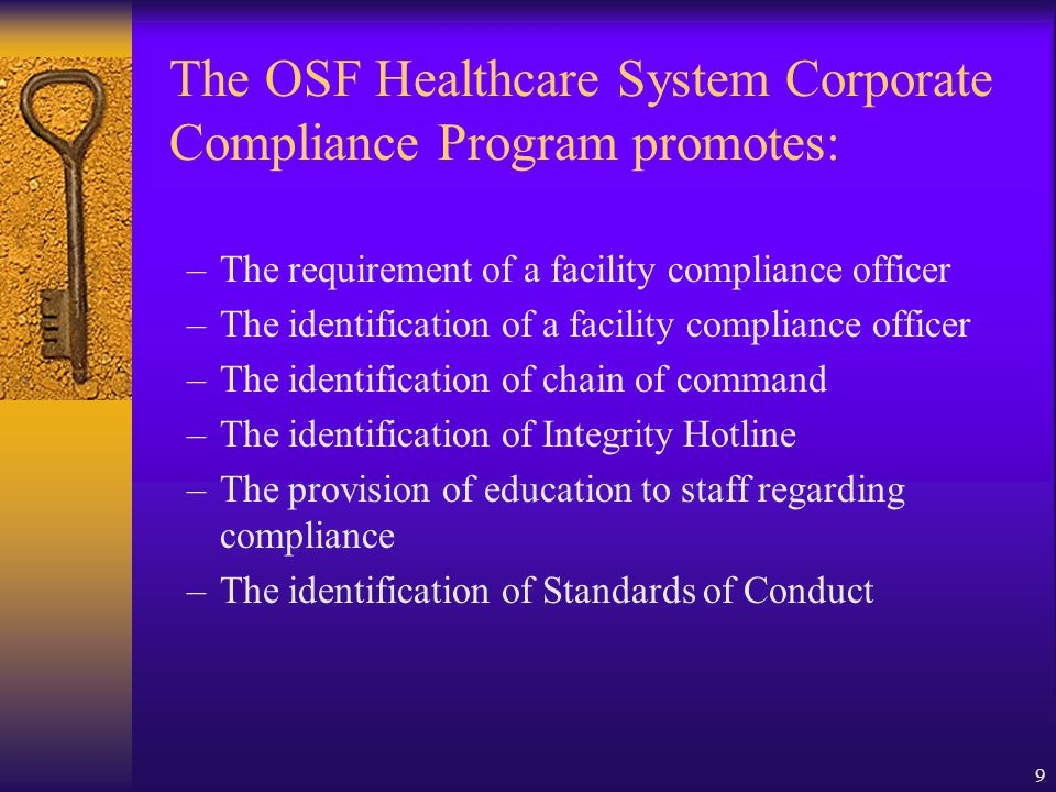 The OSF Healthcare System Corporate Compliance Program promotes: