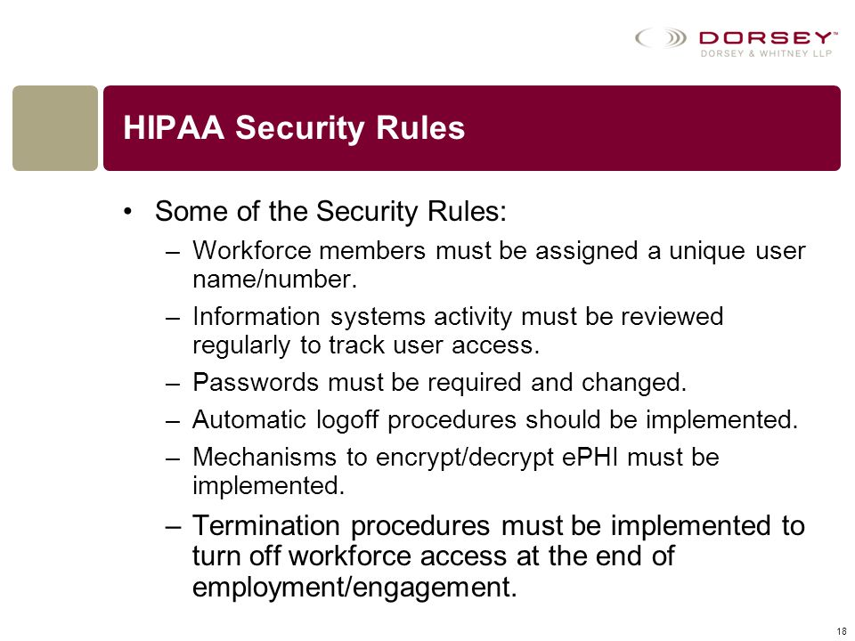 HIPAA Security Rules Some of the Security Rules: