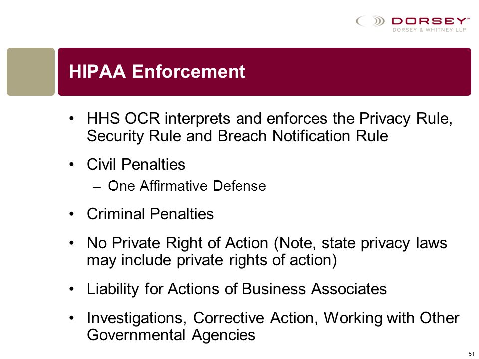 HIPAA Enforcement HHS OCR interprets and enforces the Privacy Rule, Security Rule and Breach Notification Rule.