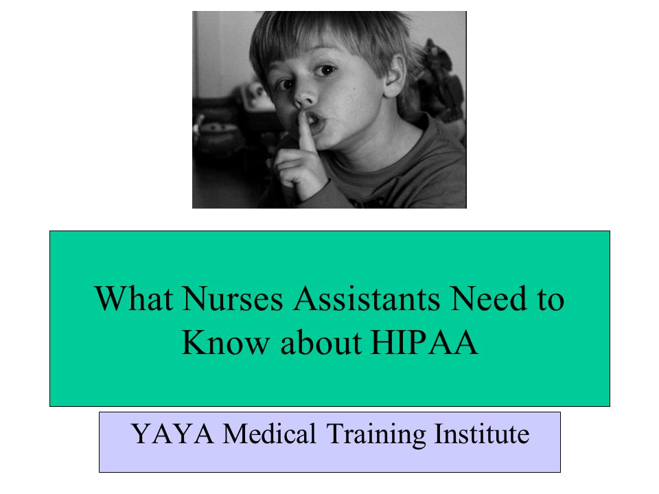 What Nurses Assistants Need to Know about HIPAA
