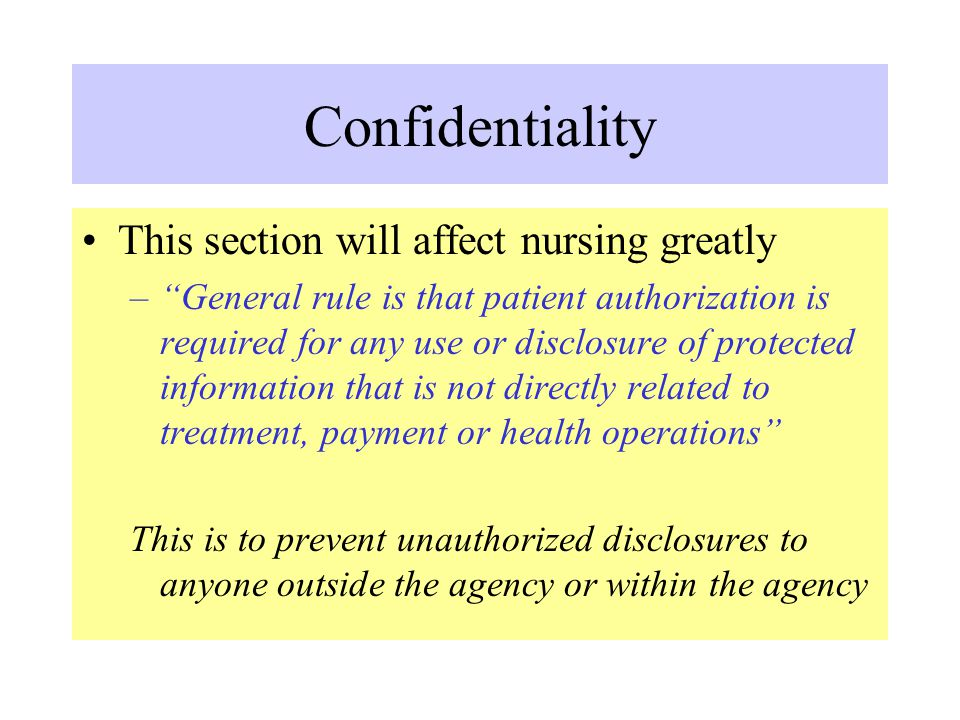 Confidentiality This section will affect nursing greatly