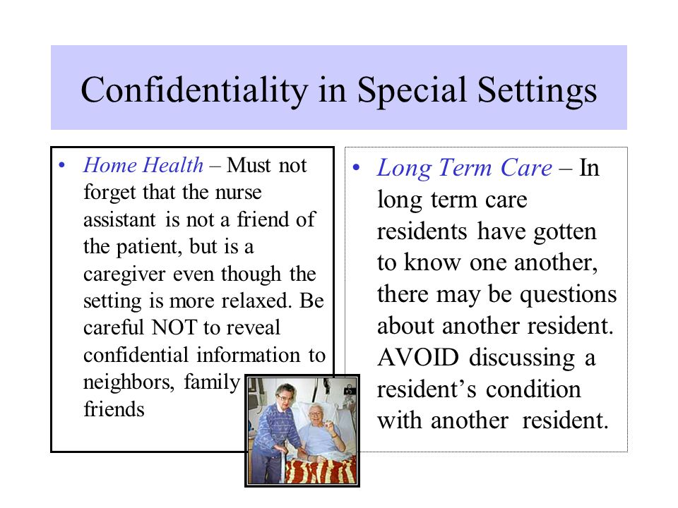 confidentiality in a care setting Naming your child care home or center free art materials oh, be careful little mouth what you say biting, biting, is no fun maintaining confidentiality: four tips to .