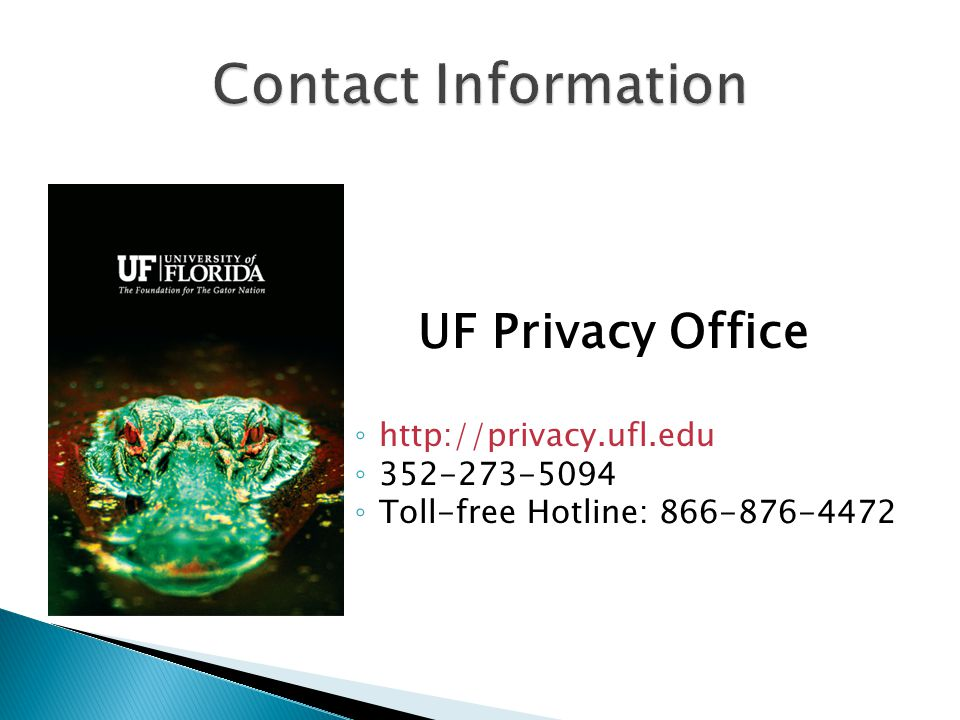 Contact Information UF Privacy Office. http://privacy.ufl.edu.
