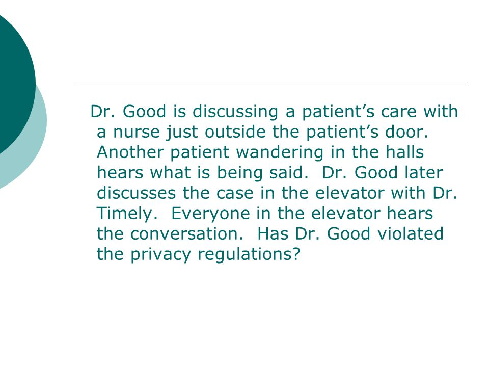 Dr. Good is discussing a patient's care with a nurse just outside the patient's door.