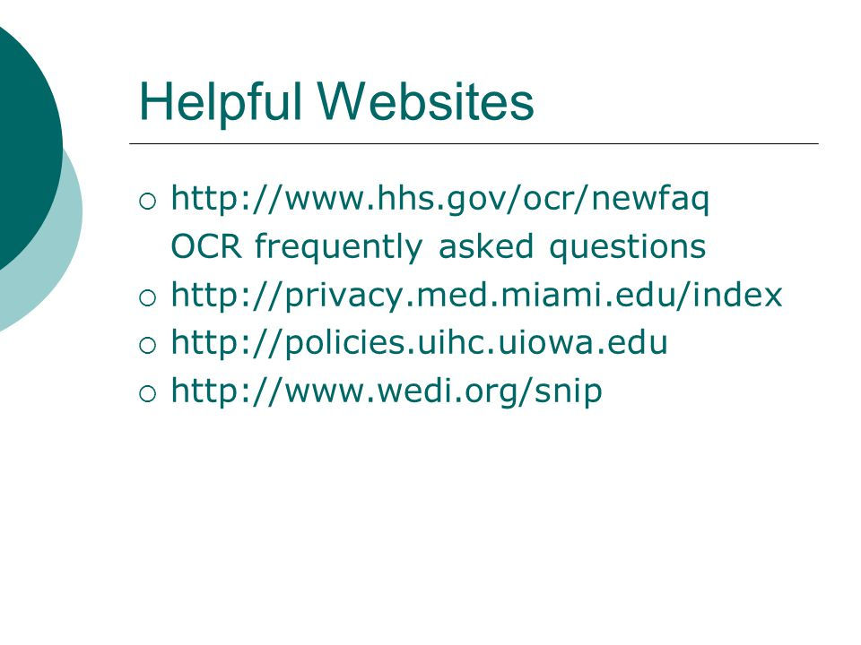 Helpful Websites http://www.hhs.gov/ocr/newfaq