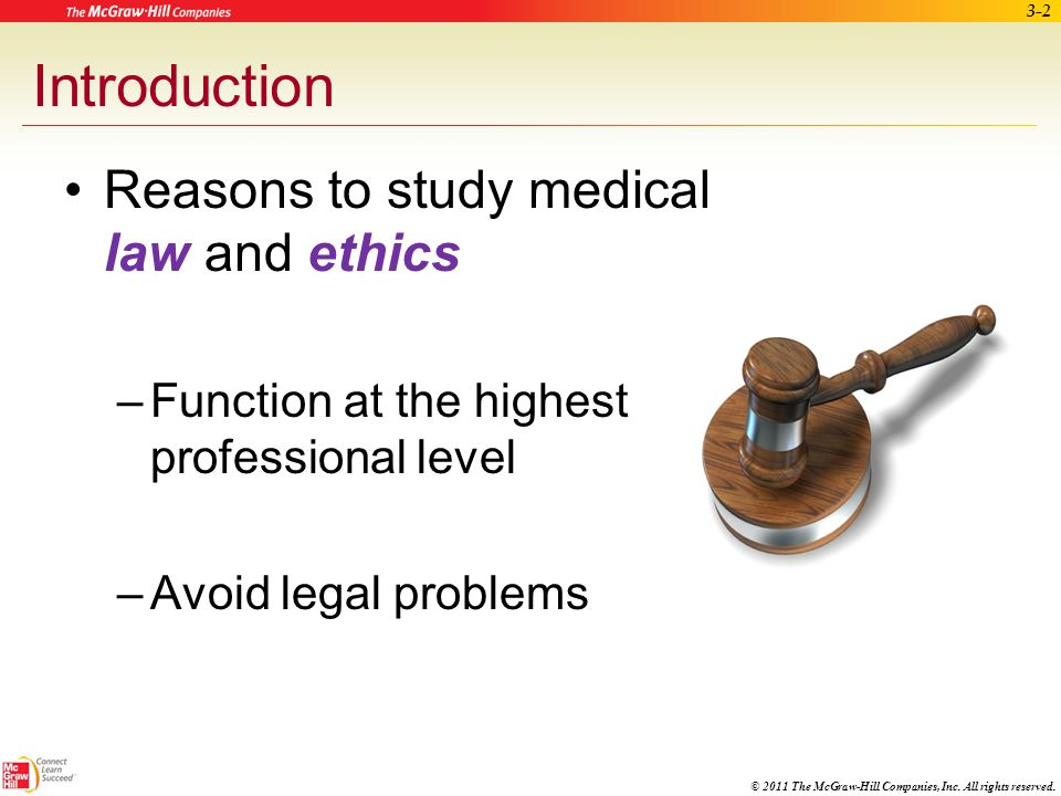Introduction Reasons to study medical law and ethics