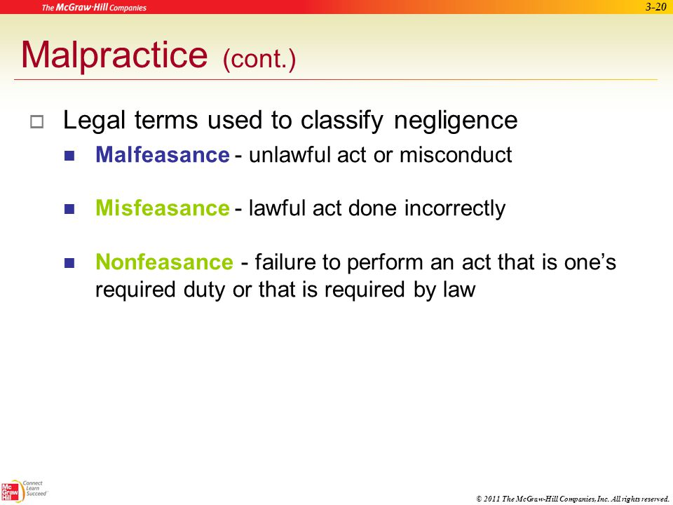 Malpractice (cont.) Legal terms used to classify negligence