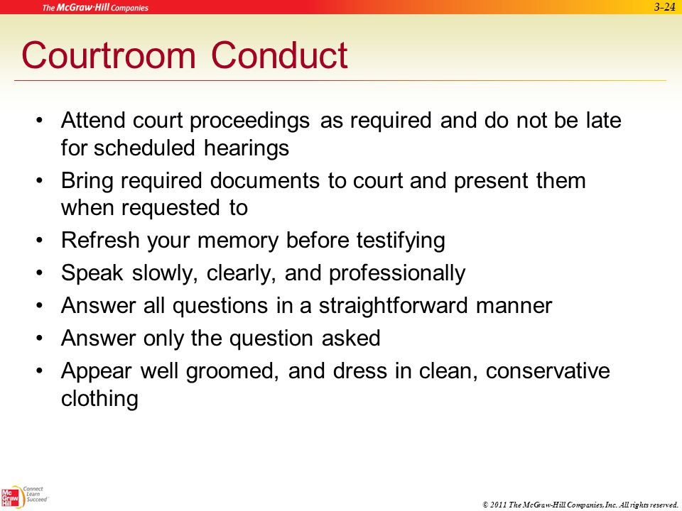 Courtroom Conduct Attend court proceedings as required and do not be late for scheduled hearings.