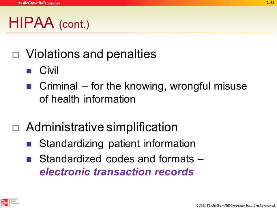 HIPAA (cont.) Violations and penalties Administrative simplification